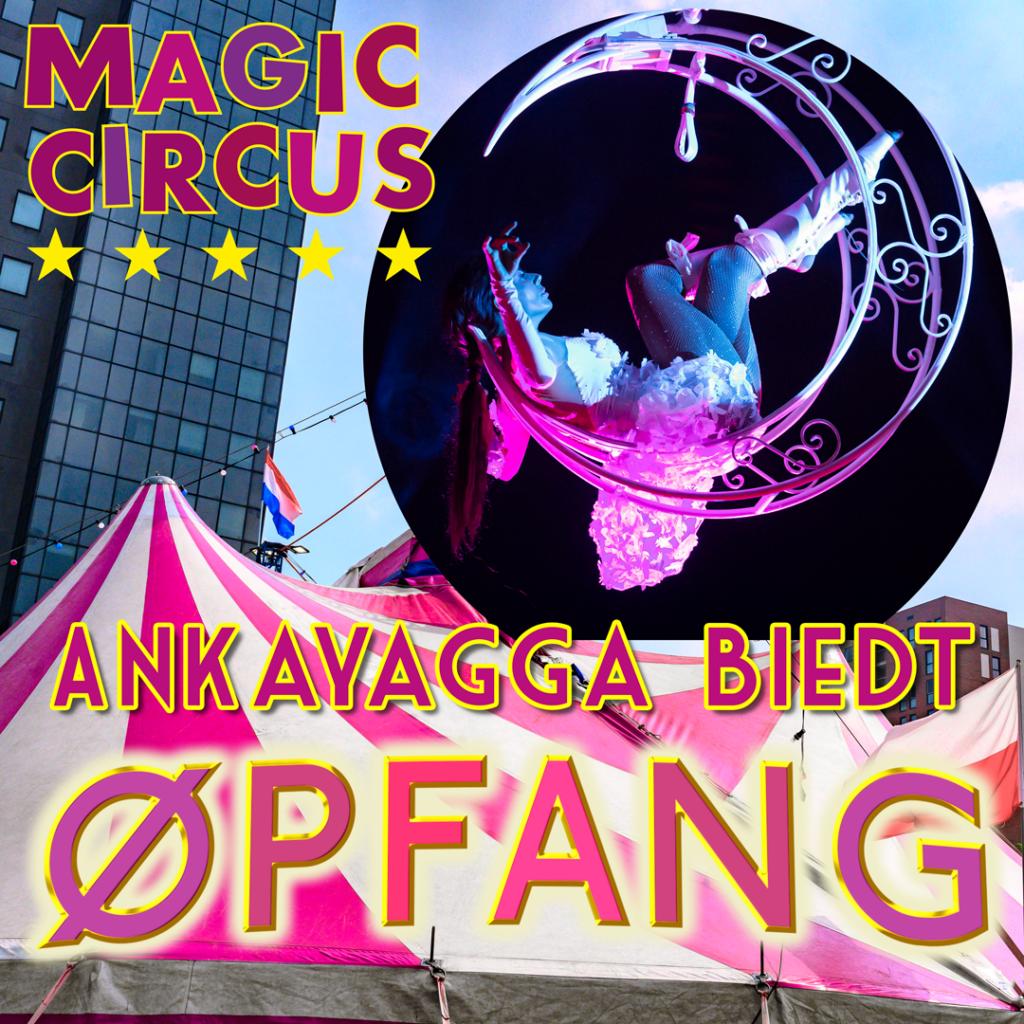 Ankayagga biedt ØPFANG in het Magic Circus