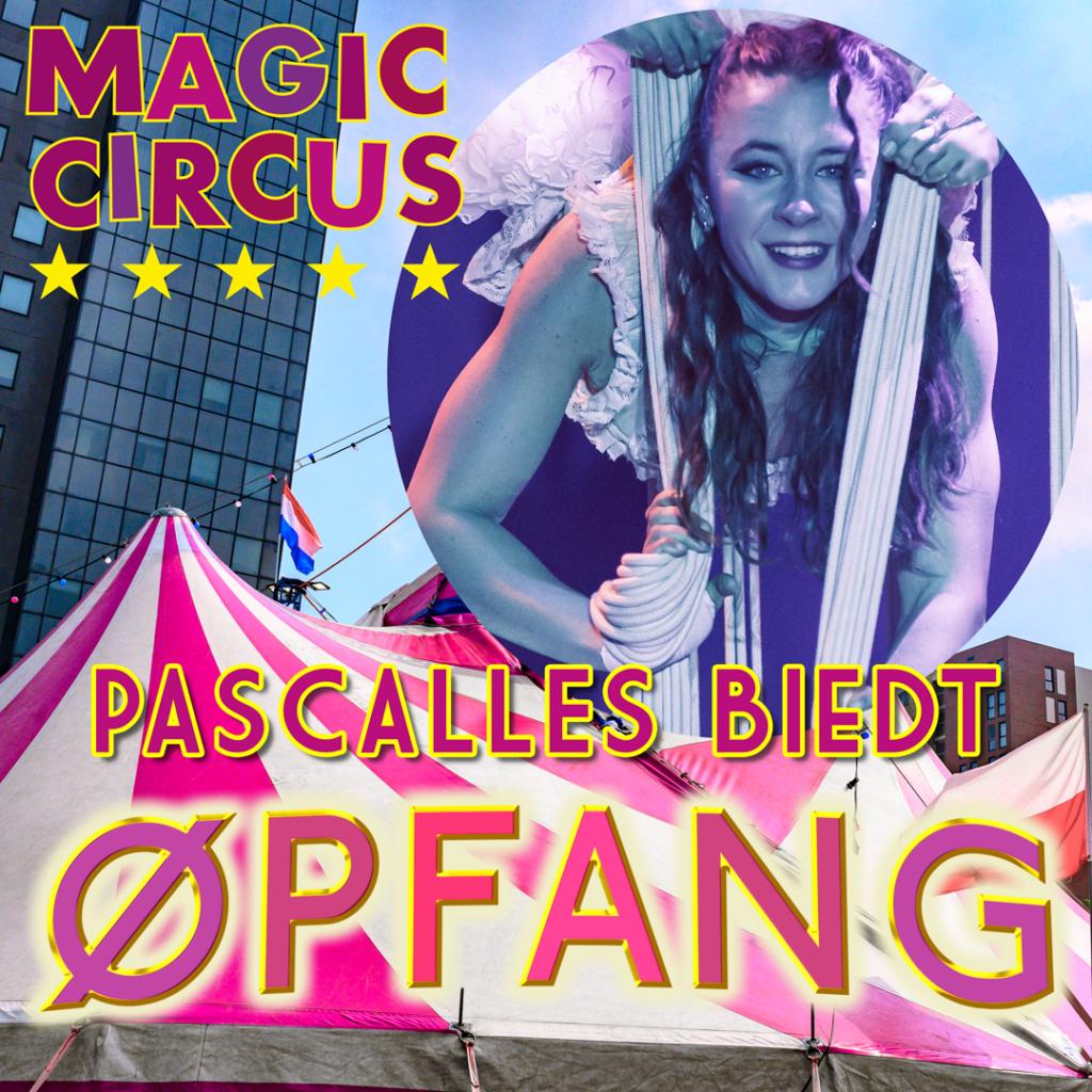 Pascalles biedt ØPFANG in het Magic Circus