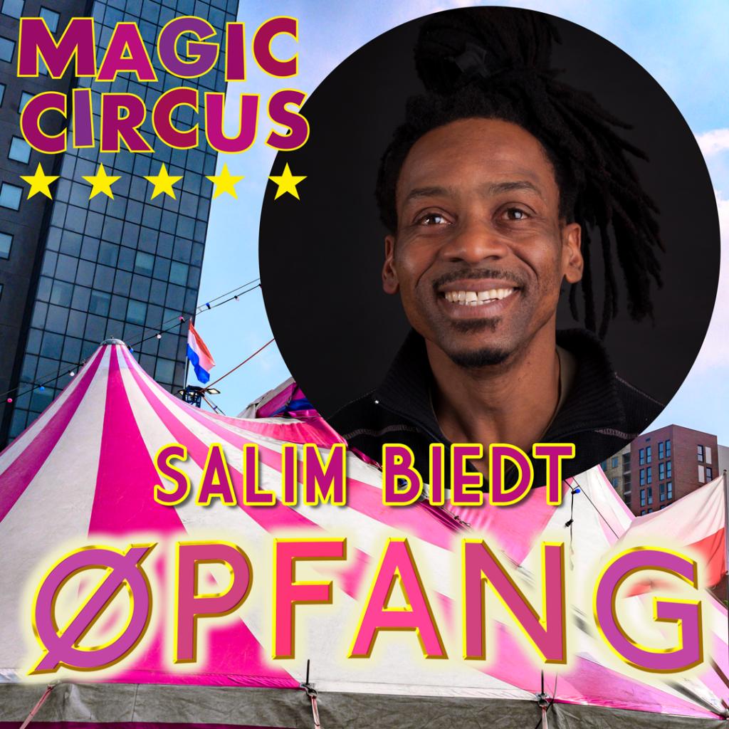 Salim biedt ØPFANG in het Magic Circus